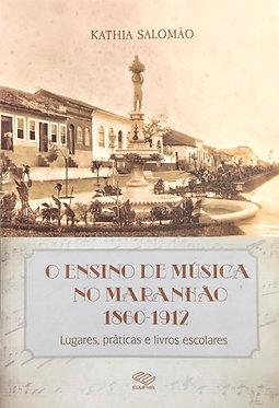 O ensino de Música no Maranhão 1860 - 1912