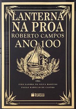 Lanterna na proa – Roberto Campos Ano 100