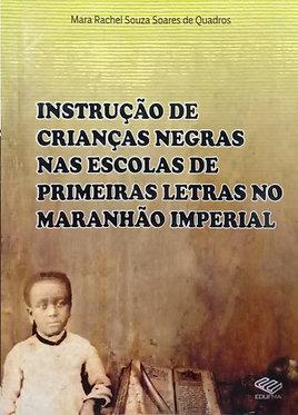 Instituição de crianças negras nas escolas de primeiras letras no Maranhão Imperial
