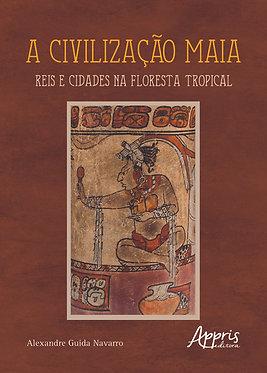 A civilização Maia: Reis e Cidade na Floresta Tropical