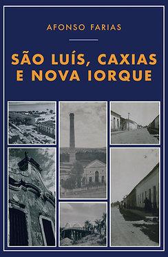 São Luís, Caxias e Nova Iorque