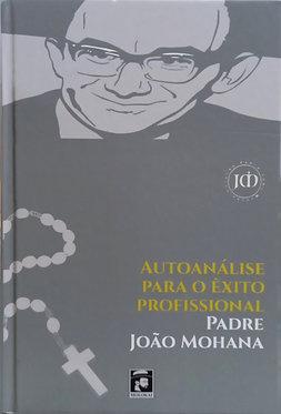 Autoanálise para o Êxito Profissional   - Padre João Mohana