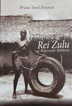 Rei Zulu: a majestade bárbara