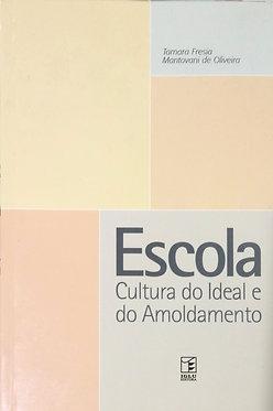 Escola Cultura do Ideal e do Amoldamento