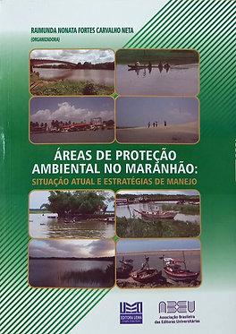 Áreas de Proteção Ambiental no Maranhão: Situação atual e estratégicas de Manejo
