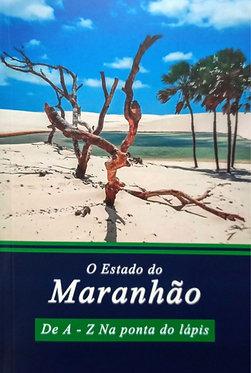 O estado do Maranhão de A-Z na ponta do lápis