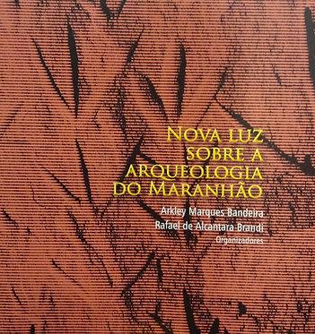 Nova Luz Sobre a Arqueologia do Maranhão