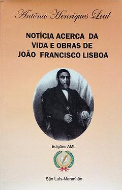 Notícia acerca da Vida e Obras de João Francisco Lisboa