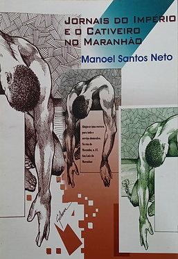 : Jornais do Império e o Cativeiro no Maranhão