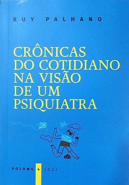 Crônicas do cotidiano na visão de um psiquiatra vol. 4 - Ruy Palhano - AMEI
