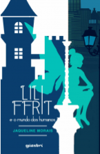 Lili Ffrit e o mundo dos humanos
