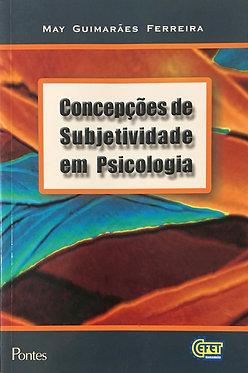 Concepções de subjetividade em Psicologia