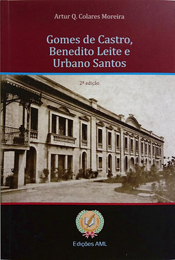 Gomes de Castro, Benedito Leite e Urbano Santos
