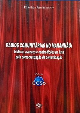 Rádios Comunitárias no Maranhão: história, avanços e contradições na luta pela democratização da comunicação