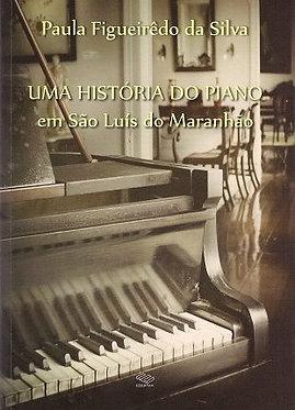Uma História do Piano em São Luís Maranhão