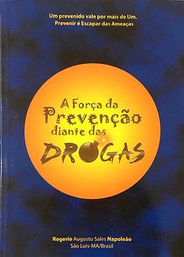 A força da prevenção diante das drogas