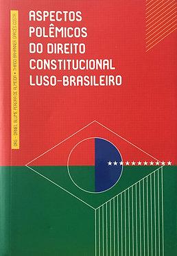 Aspectos Polêmicos do Direito Constitucional Luso-Brasileiro