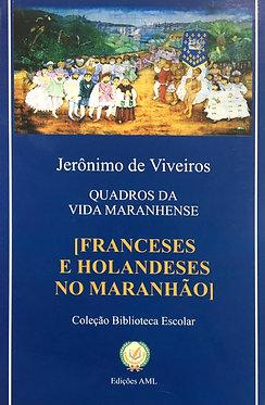 Franceses e Holandeses no Maranhão