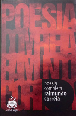Poesia Completa: Raimundo Correia