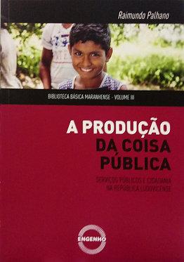 A Produção da Coisa Pública