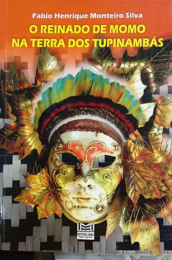 O reinado de momo na terra dos Tupinambás