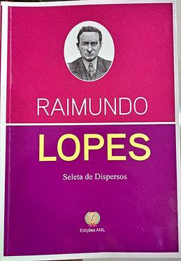 Raimundo Lopes - Seleta de Dispersos