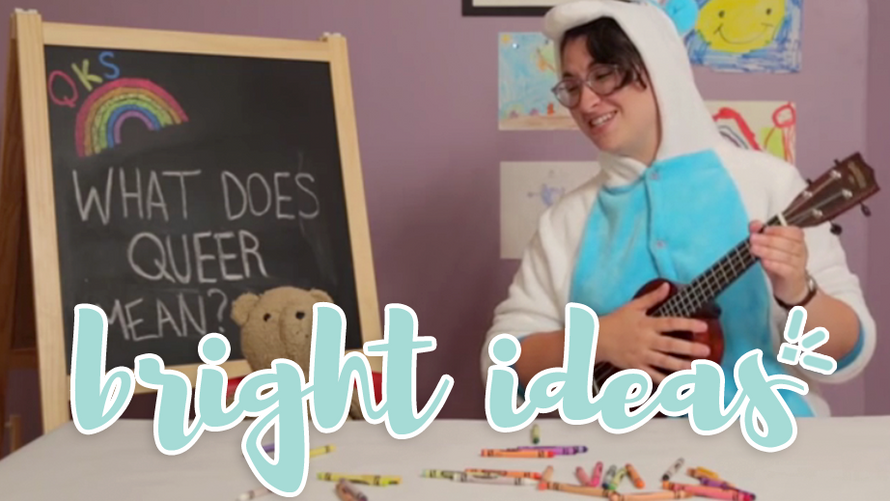 Bright Idea: Teach Kids Gay Means Happy