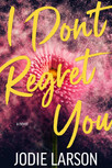 I Don't Regret You is live!