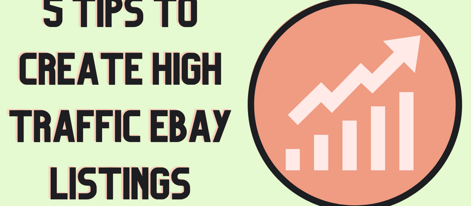 5 Tips to Create High Traffic eBay Listings
