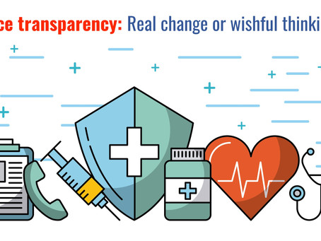 Healthcare price transparency: Real change or wishful thinking?