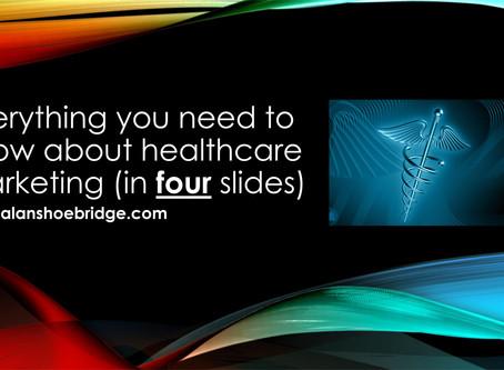 4 slides: Healthcare marketing explained!