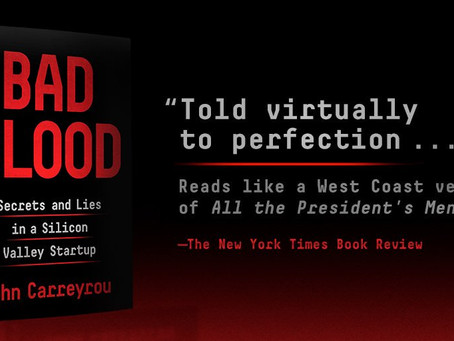 Three lessons from Bad Blood: Secrets and Lies in a Silicon Valley Startup