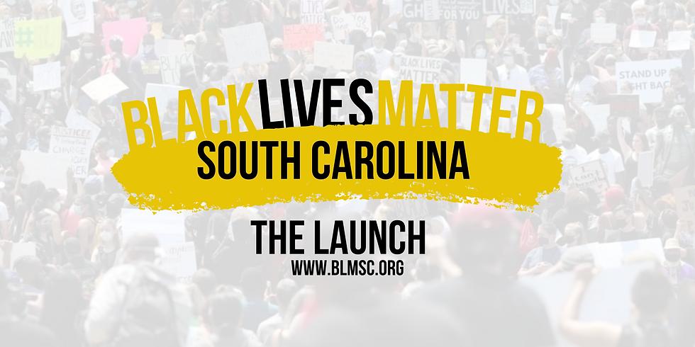 Black Lives Matter - SC Launch