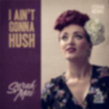 I AINT GONNA HUSH ALBUM - SARAH MAI