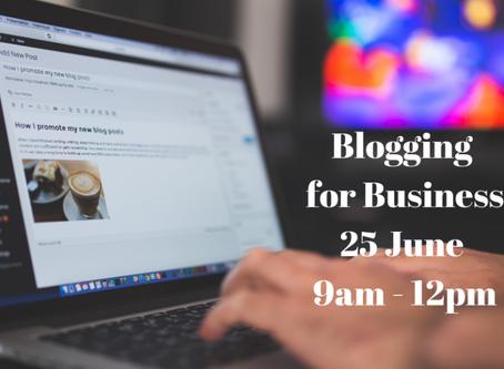 Workshop: Blogging for business – Tuesday June 25, 9am – 12pm