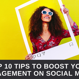 Top 10 Tips to Boost your Engagement on Social Media