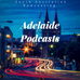 Adelaide Podcasts and Podcasters