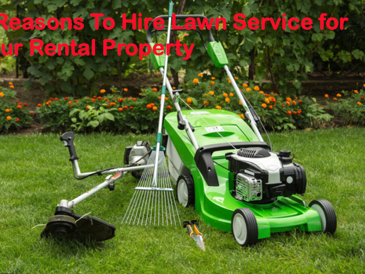 5 Reasons Why Landlords May Want to Hire a Lawn Service for Tenants.