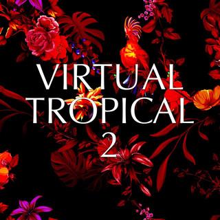 Virtual Tropical  2
