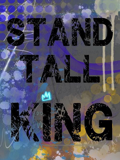 King stand Tall Digital Print