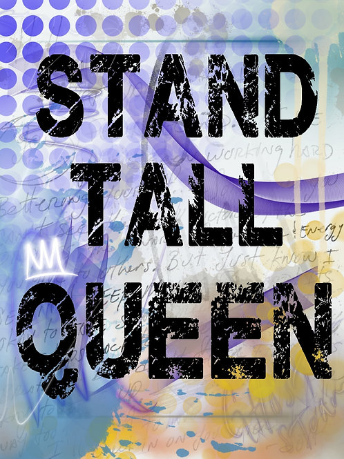 Queen stand Tall Digital Print
