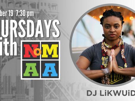 Thursdays with NoMAA – DJ LiKWUiD