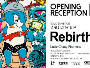 Rebirth : ARUTA SOUP Solo Exhibition