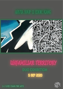 UNFAMILIAR TERRITORY - Duo Exhibition of Eddie Kang and Aruta Soup