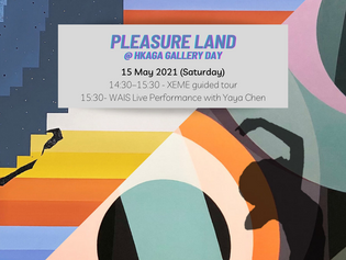 """""""Pleasure Land"""" XEME and WAIS Duo Exhibition 2021"""