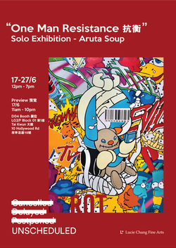 One Man Resistance - Aruta Soup Solo Exhibition in Unscheduled