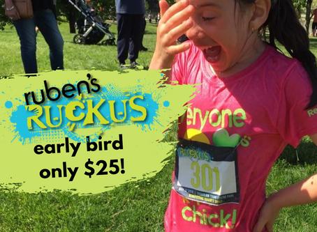 Ruben's ruckus early bird $25!