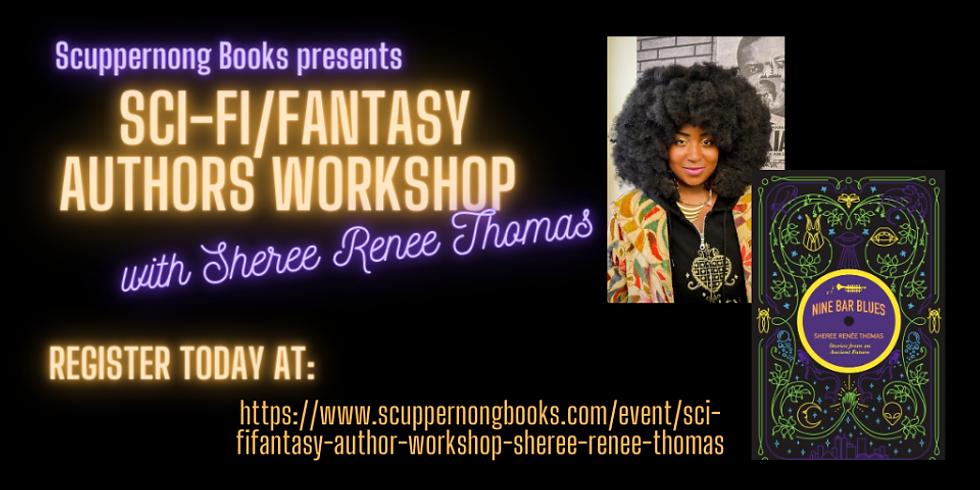 Sci-Fi/Fantasy Author Workshop with Sheree Renee Thomas