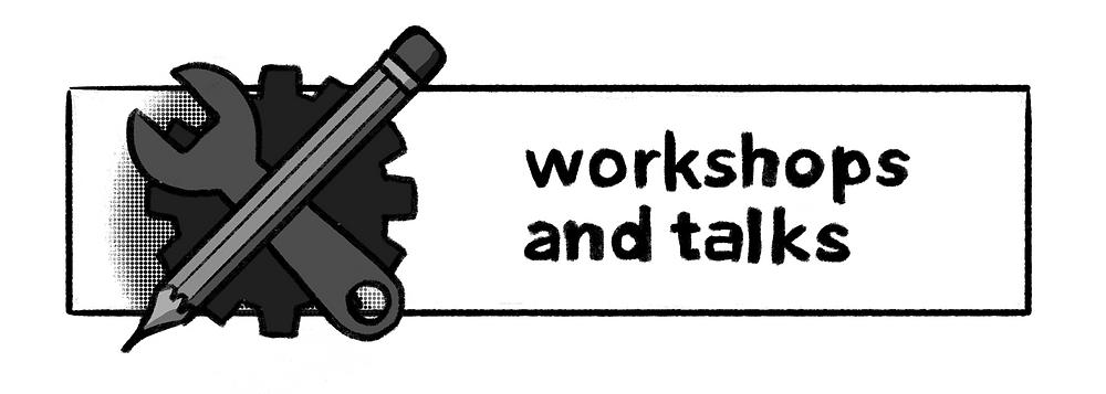 workshops and talks