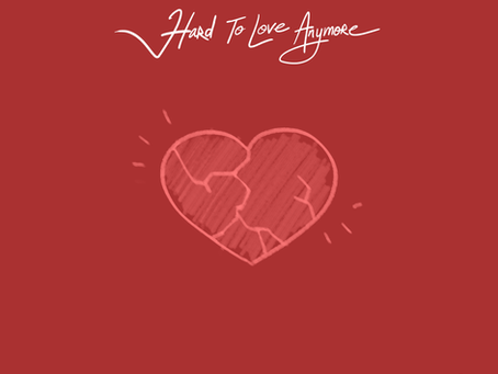 Hard to Love Anymore.